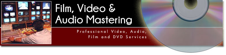 Film, Video and & Mastering